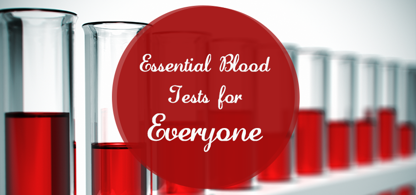 Essential Blood Tests for everyone