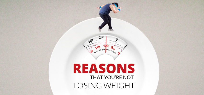 Reasons That You're Not Losing Weight