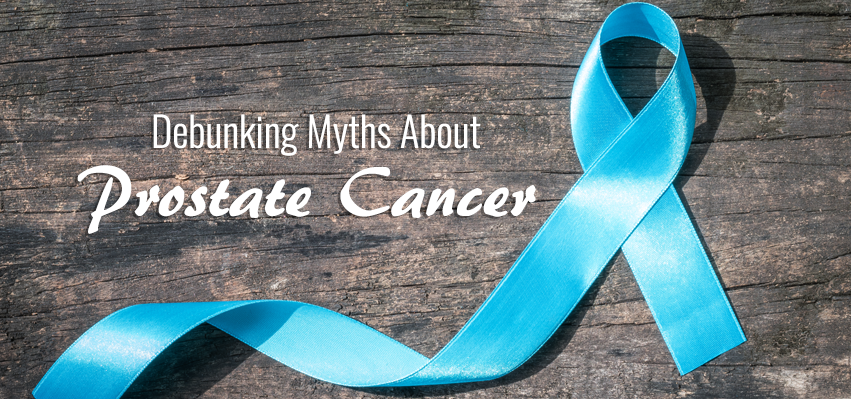 Debunking Myths About Prostate Cancer