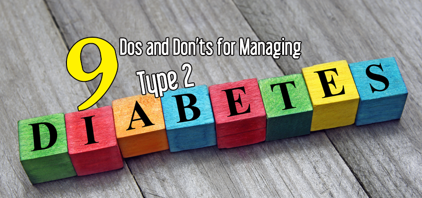 9 Dos and Don'ts for Managing Type 2 Diabetes